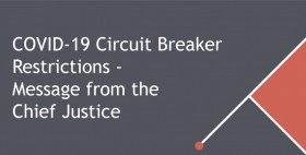 COVID-19 circuit breaker restrictions - message from the Chief Justice